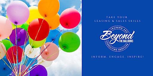 Beyond The Balloons - Taking Your Leasing Skills To The Next Level