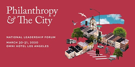 2020 National Leadership Forum: Philanthropy and the City  tickets