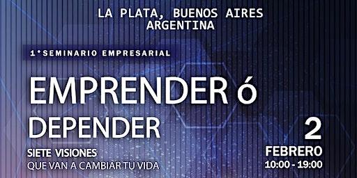 EMPRENDER O DEPENDER - 1°Seminario Empresarial