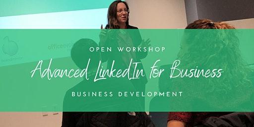 Advanced LinkedIn for Business Development