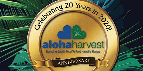 Aloha Harvest 20th Anniversary Celebration tickets