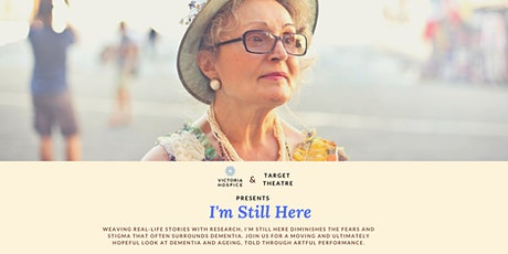 Victoria Hospice and Target Theatre Presents: I'm Still Here tickets