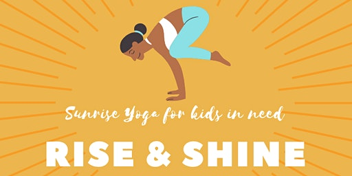 RISE & SHINE: Sunrise Yoga to support kids in need