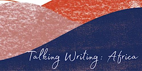Talking Writing: Africa