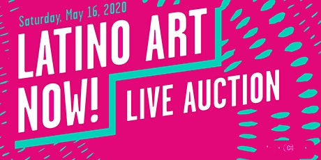22nd Latino Art Now! Art Auction & Exhibition (Sat, May 16, 2020) tickets