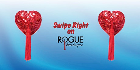 Tap That: Swipe Right On Rogue Burlesque tickets