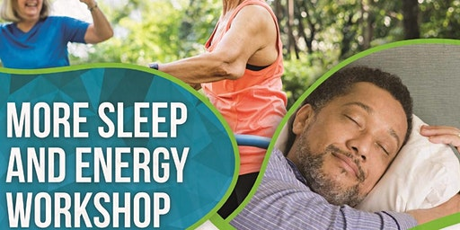 Better Sleep, More Energy Workshop