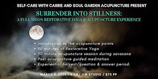 Surrendering into Stillness: A Full Moon Restorative Yoga & Acupuncture Event