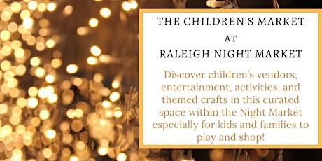 The Children's Market at Raleigh Night Market tickets