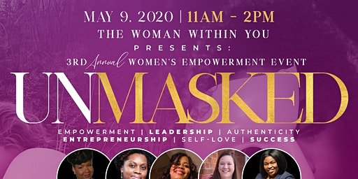 The Woman Within You Presents: UNMASKED Women's Empowerment Conference