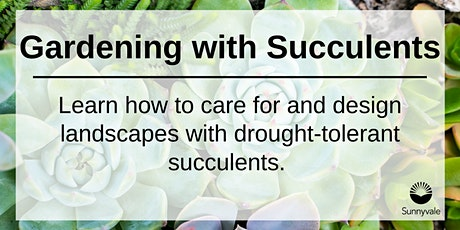 Gardening with Succulents tickets