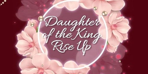 Daughter of the King Rise Up