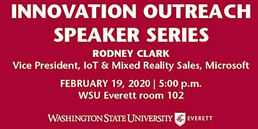 Innovation Outreach Speaker Series: Rodney Clark