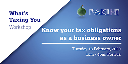 Pakihi Workshop: What's Taxing You - Porirua