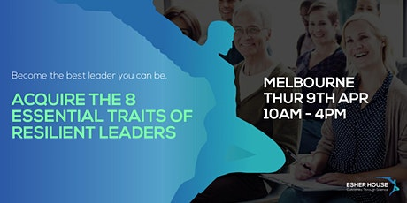 Esher House Resilient Leaders Workshop Melbourne tickets