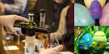 Easter Egg Felting Workshop & Wine Tasting tickets