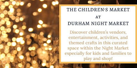 The Children's Market at Durham Night Market tickets