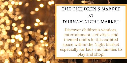 The Children's Market at Durham Night Market
