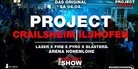 Project Crailsheim / Ilshofen - Die größte Hausparty der Region ! Tickets