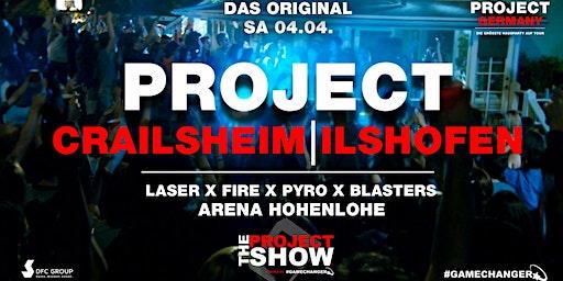 Project Crailsheim / Ilshofen - Die größte Hausparty der Region !