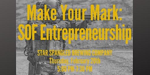 MAKE YOUR MARK: SOF Entrepreneurship