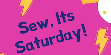 Sew, it's Saturday! tickets