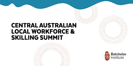 Central Australian Local Workforce and Skilling Summit tickets