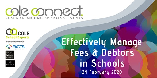 Cole Connect Seminar - Effectively Manage Fees & Debtors in Schools