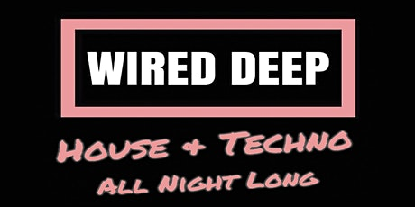 WIRED DEEP - Rag Week Special tickets