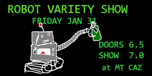 Robot Variety Show @ Mt Caz