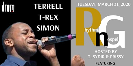 """Terrell T-Rex Simon """"Rhythm n Gospel""""  Hosted by T. Sydir & Prissy tickets"""