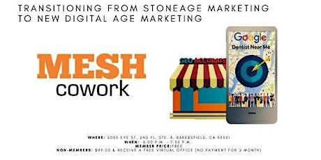 Stone Age Marketing to New Digital Age Marketing tickets