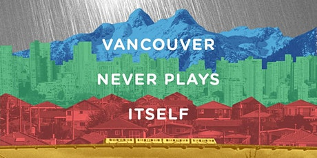 Vancouver Never Plays Itself tickets