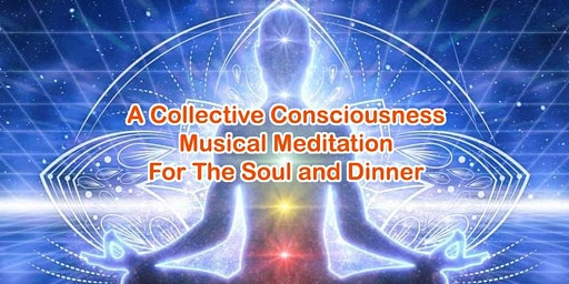 A Collective Consciousness Musical Meditation for the Soul