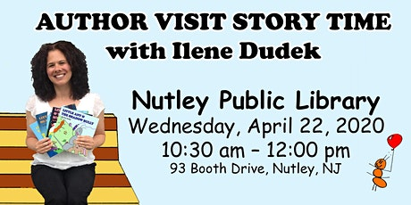 Author Visit Story Time with Ilene Dudek - Nutley Library, 4/22/20 tickets