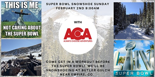 Super Bowl Snowshoe Sunday with Always Choose Adventures