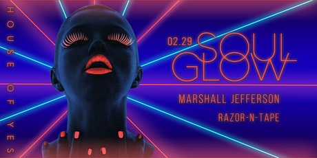 Soul Glow with Marshall Jefferson, Razor-N-Tape tickets