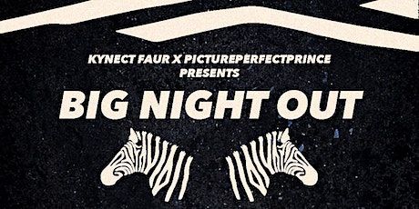 Kynect Faur x Pictureperfectprince Presents Big Night Out tickets