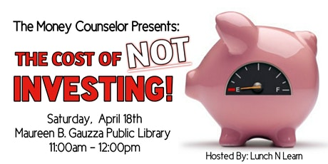 The Cost of NOT Investing! tickets