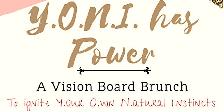 Boss Vibes Y.O.N.I. has Power -Vision Board Brunch tickets