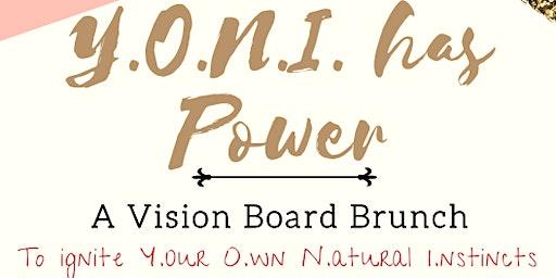 Boss Vibes Y.O.N.I. has Power -Vision Board Brunch