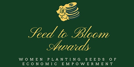 7th Annual Seed to Bloom Awards Virtual tickets