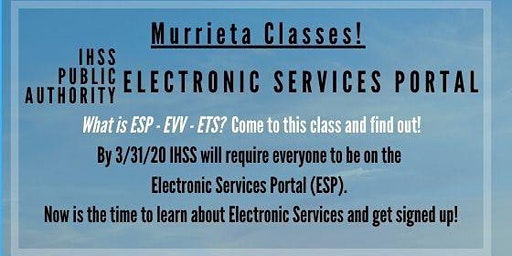 Murrieta! Register for the IHSS Electronic Services Portal Now!