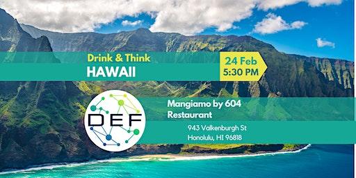 DEF Hawaii Drink & Think