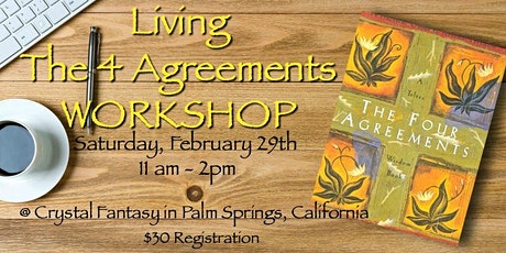 Living The 4 Agreements Workshop: Live @ Crystal Fantasy tickets