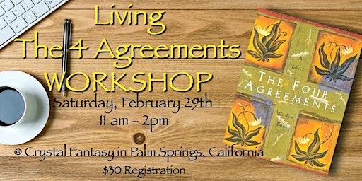 Living The 4 Agreements Workshop: Live @ Crystal Fantasy