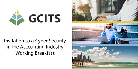 GCITS Cyber Security in the Accounting Industry Working Breakfast tickets