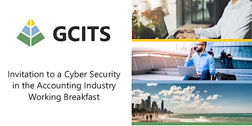 GCITS Cyber Security in the Accounting Industry Working Breakfast