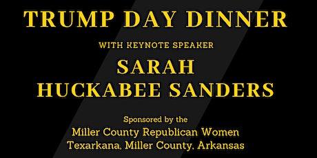 TRUMP DAY DINNER with keynote speaker SARAH HUCKABEE SANDERS tickets