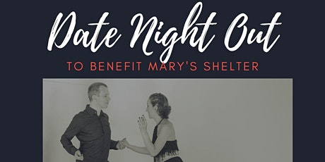 DANCE FXBG: Date Night Out To benefit Mary's Shelter. tickets